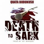 Quata Budukusu – Death To Sark (Sarkodie Diss) (Prod. by KV Bangerz)