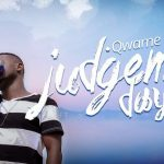 Qwame Limit – Judgement Day (Prod. By 2Kings)