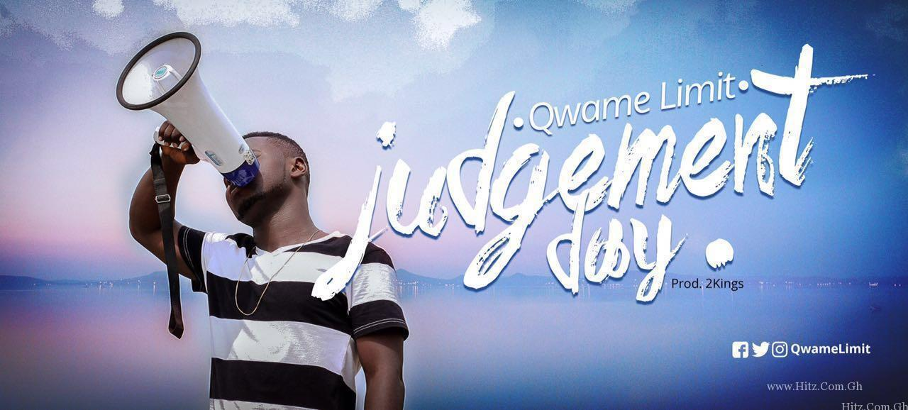 Qwame Limit - Judgement Day (Prod. By 2Kings)