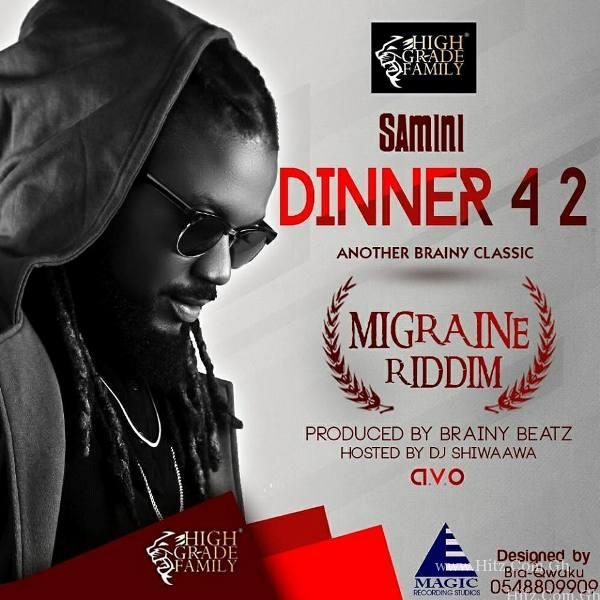 Samini – Dinner 4 2 (Migraine Riddim) (Prod By Brainy Beatz)