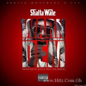 Shatta Wale – Warn Dem (Prod. By Da Maker)