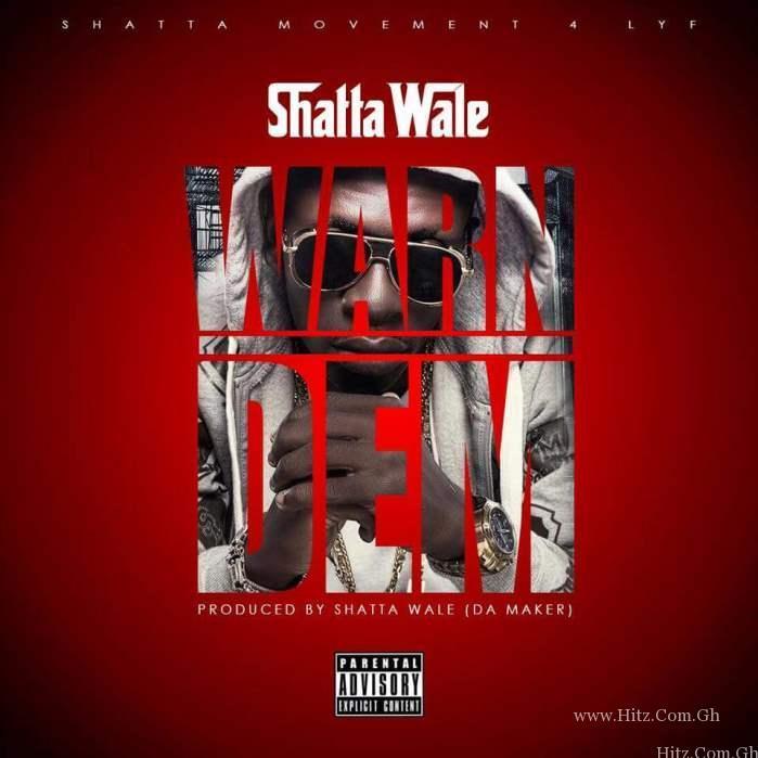 Shatta Wale - Warn Dem (Prod. By Da Maker)