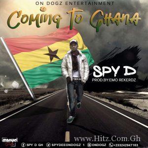 Spy D – Coming To Ghana (Prod. By Emo Rekerdz)