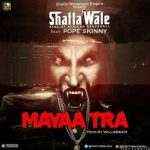 Shatta Wale ft Pope Skinny – Mayaa Traa (Prod.by Williesbeatz)