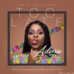 Adina – Too Late (Prod By Killbeatz)