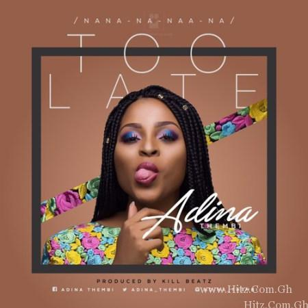 Adina – Too Late (Prod By Killbeatz)