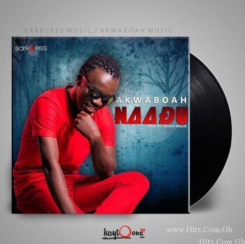 Akwaboah – Naadu (Prod. by Skinny Willis)