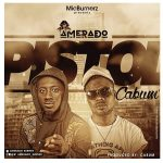 Amerado – Pistol feat. Cabum (Prod. by Cabum)