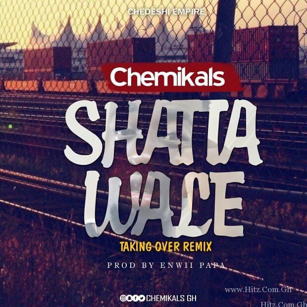 Chemikals - Taking Over (Shatta Wale Cover) Prod. By Enwii Beat