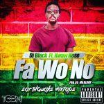 Kwaw Kese x Dj Black – Fa Wo No (Prod By Mo Black)