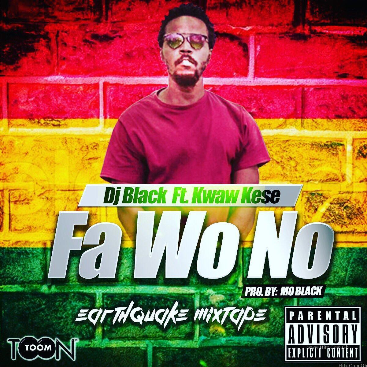 Kwaw Kese x Dj Black - Fa Wo No (Prod By Mo Black)