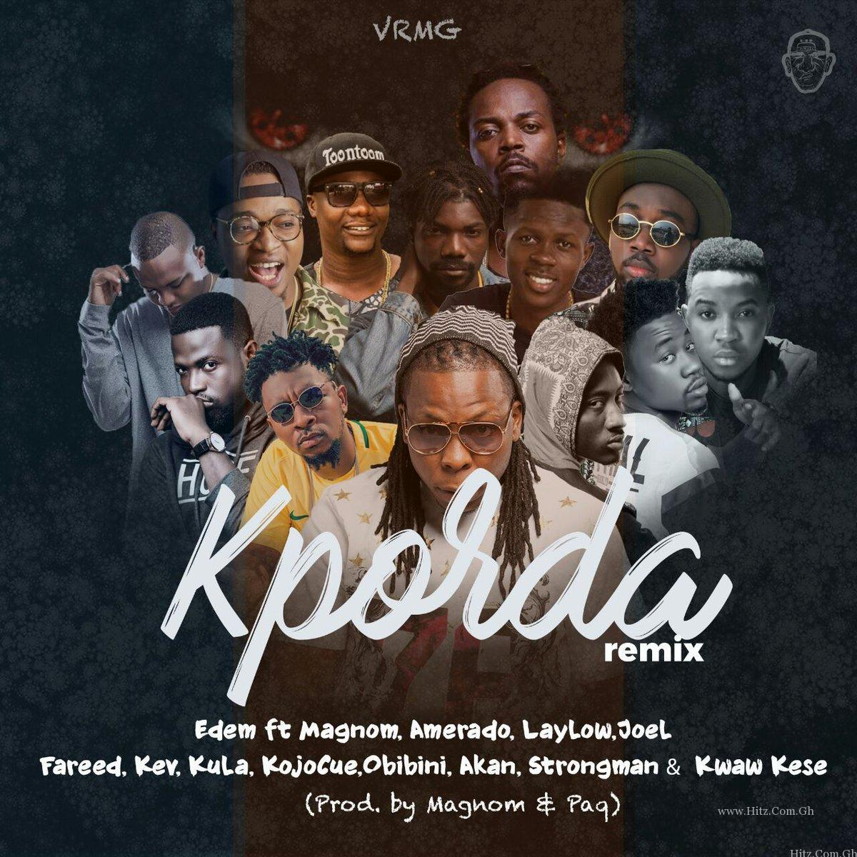 Edem - Kporda (Remix) ft Kwaw Kese , Strongman , Ko-Jo Cue , ObiBiNi , Joel , Akan , Amerado ,Kev , LayLow , MagNom ,Kula
