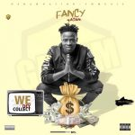 Fancy Gadam – We Dey Collect (Prod By Stone B)