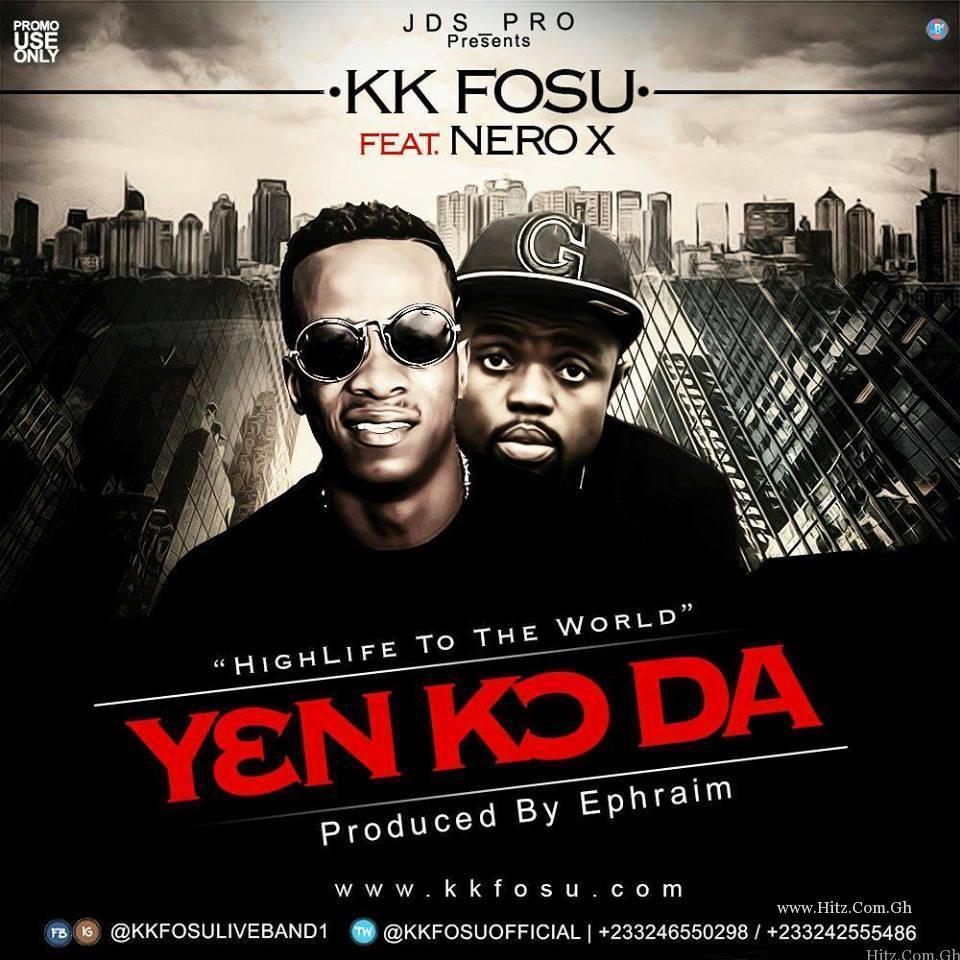 KK Fosu – YenKo Da ft Nero X (Prod By Ephraim)