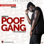 Medikal – Poof Gang (Prod. by Unklebeatz)