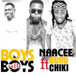 Naacee ft Guru x Chiki – Boys  Boys  Remix