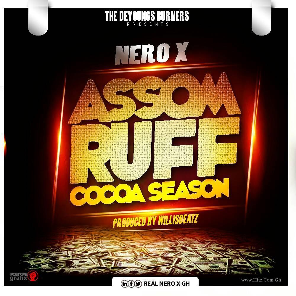 Nero X – Assom Ruff (Cocoa Season) (Prod. By WillisBeatz)