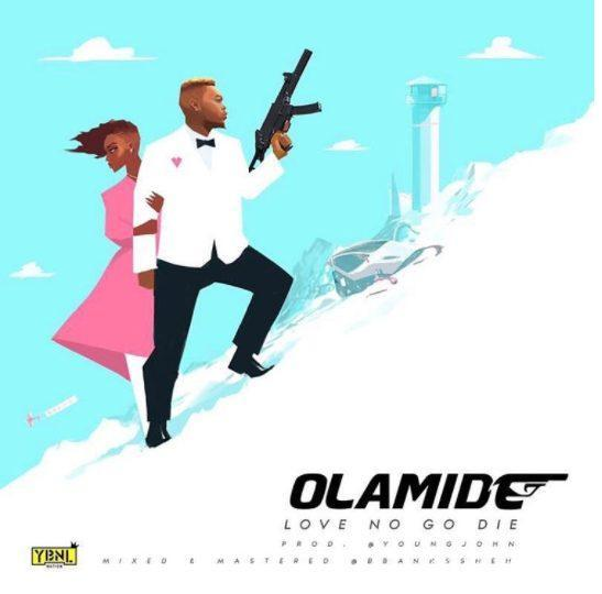 Olamide – Love No Go Die (Prod by Young John)