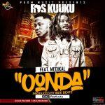 Ras Kuuku ft. Medikal – Oonda (Prod. by IbeeOnDeBeatz)