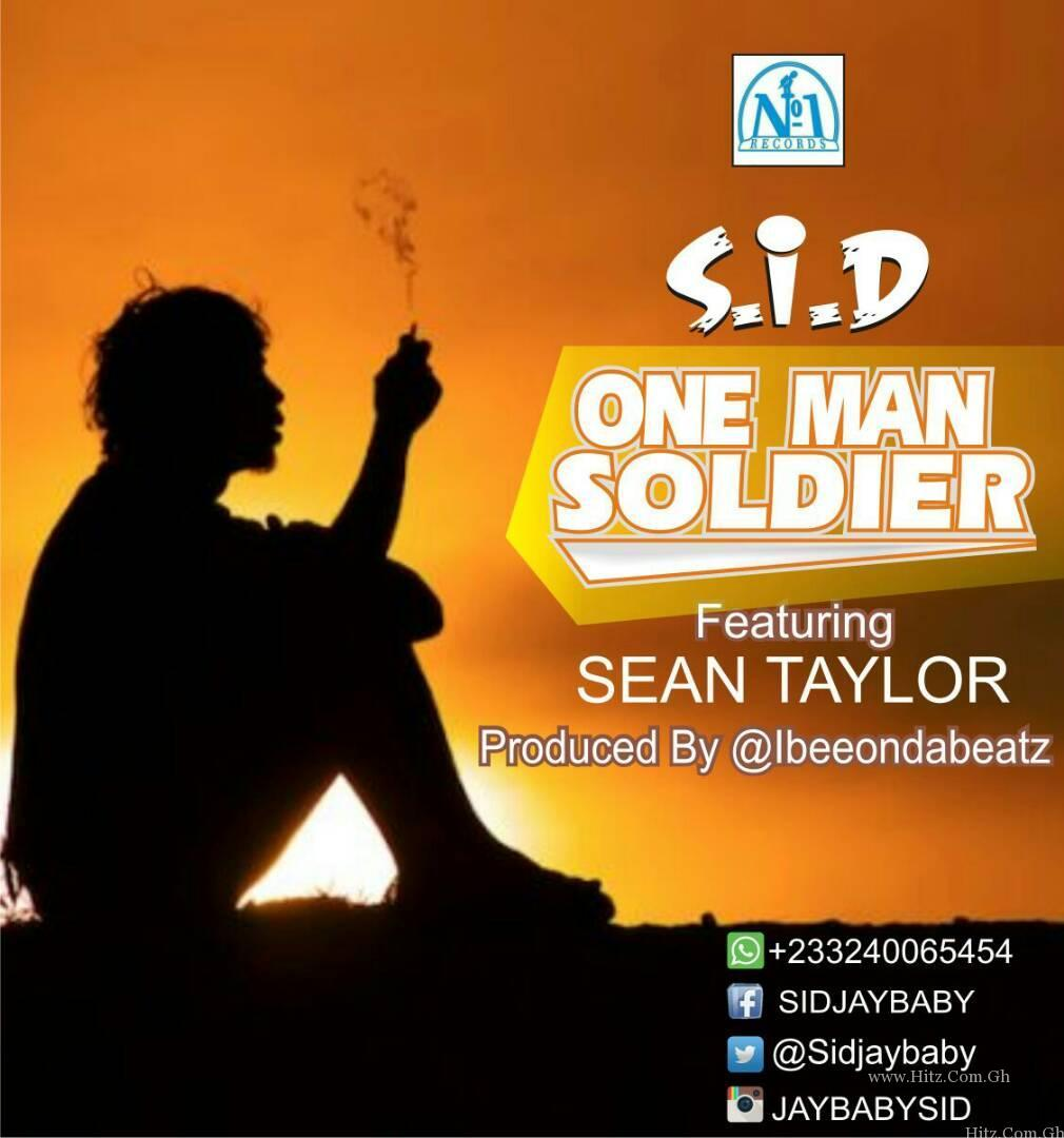 S .I .D ft. Sean Taylor – One Man Soldier (Prod By No. 1 Records)