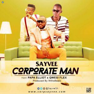 Sayvee Corporate Man 1 300x300 - SayVee - Corporate Man ft Qwesi Flex x Papa Eliot (Prod By Willis Beatz)