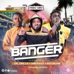 Tady Kay – Banger (Feat. Amerado, Biggbone and Dr Drilla) (Prod by Apya)