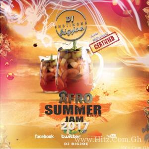Afro Jam 2017 (Summer Edition) Mix By DJ Big Joe