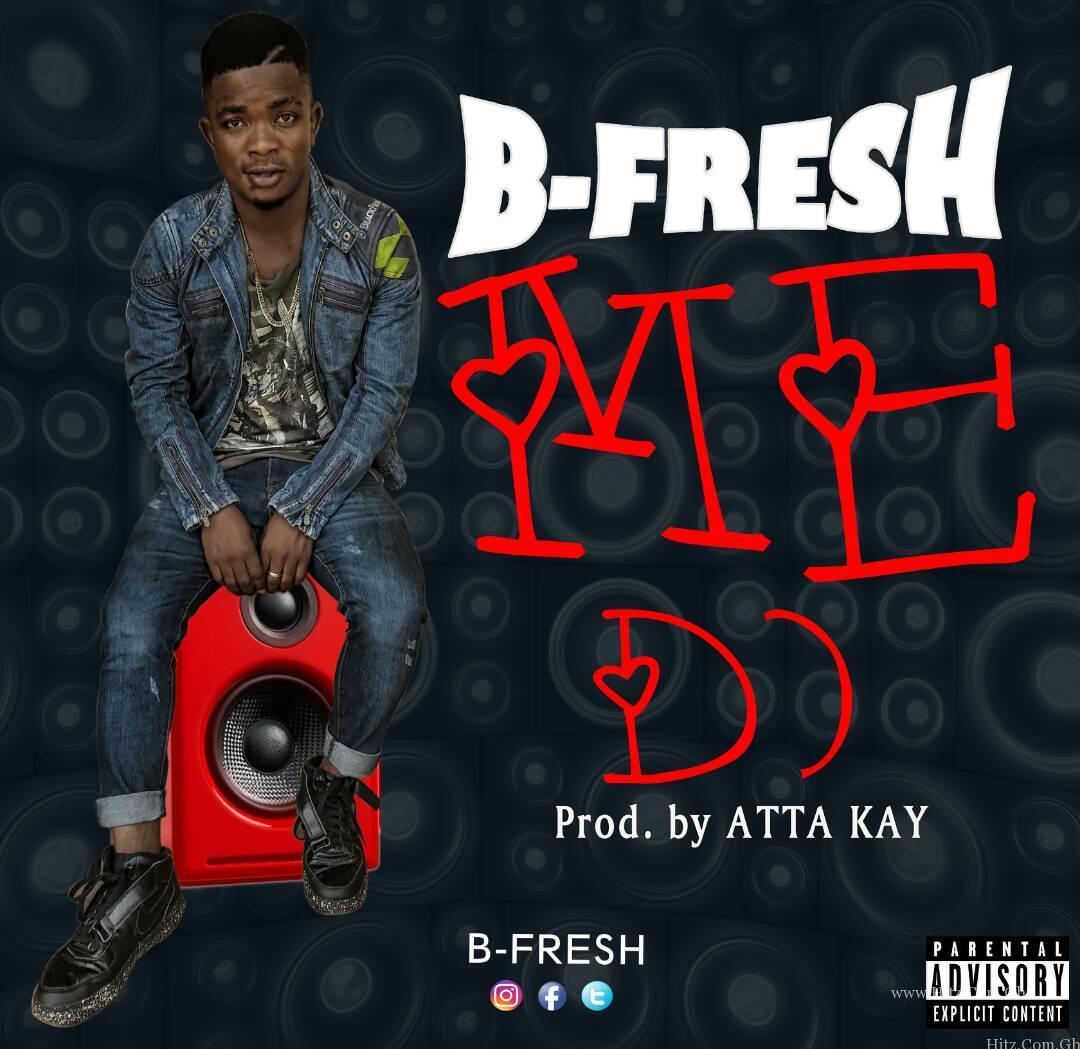 B Fresh – Me Do (Prod. Atta Kay)