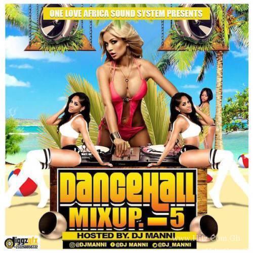 DJ Manni – Dancehall Mix Up (Vol. 5)