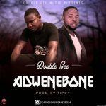 Double G – Adwen Bone (Prod By  Tipcy)