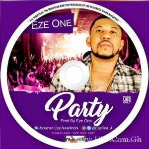 Eze Party Prod. by Eze One 300x300 - Eze - Party (Prod. by Eze One)