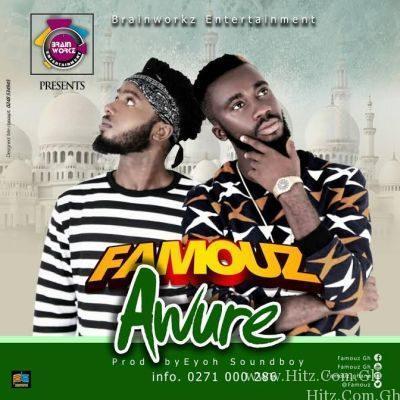 Famouz – Awure (Prod.by Eyoh Soundboy)