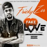 Fricky Zor – Fake love ft. Jessy (prod. by MOG Beatz)