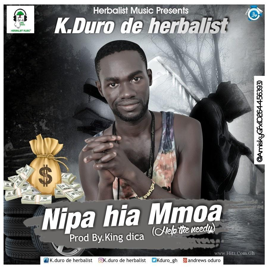 K Duro De Herbalist - Help The Needy (Prod By King Dica)