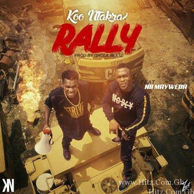 Koo Ntakra - Rally feat Nii MayWeda (Prod By Qhola Beatz)