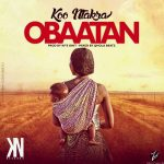 Koo Ntakra – Obaatan (Prod By KPs Onit Mixed By Qhola)