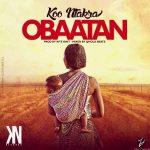 Koo Ntakra – Obaatan (Prod By KPs Onit Mixed By Qhola)