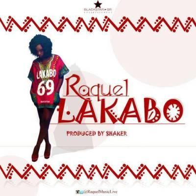 Raquel – Lakabo (Lie To You) (Prod By Shaker)