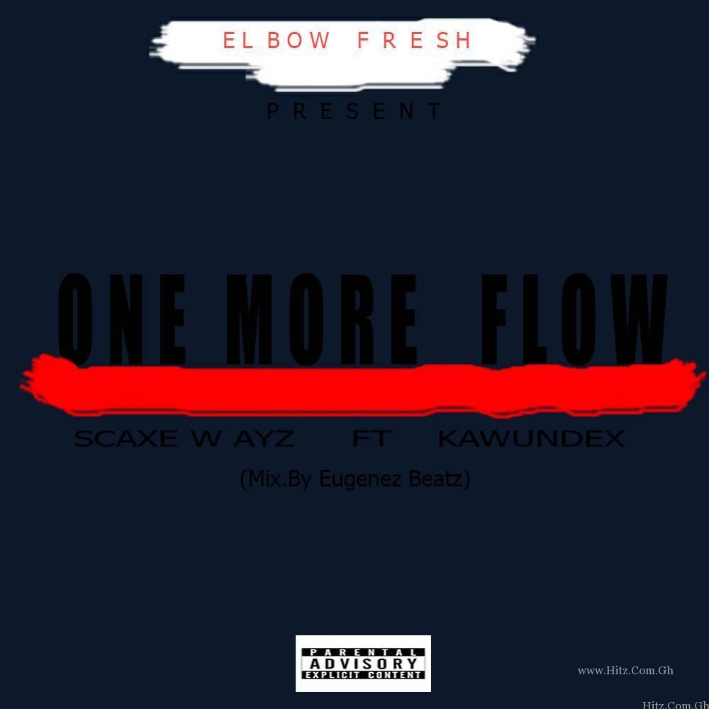 Scaxe Wayz Ft Kawundex – One More Flow (Mixed By Eugenez Beatz)