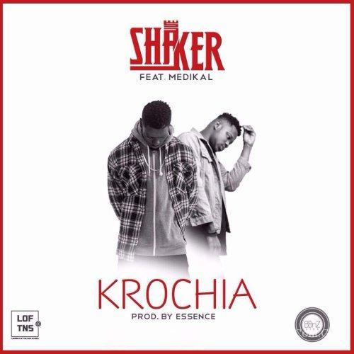 Shaker ft Medikal – Krochia (Prod. by Essencebeats)