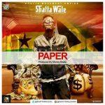 Shatta Wale – Paper (Prod. by MoneyBeatz)
