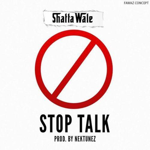 Shatta Wale – Stop Talk (Prod. by Nektunez)