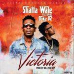 Shatta Wale – Victoria ft. Duke D2 (Prod. by Willis Beatz)