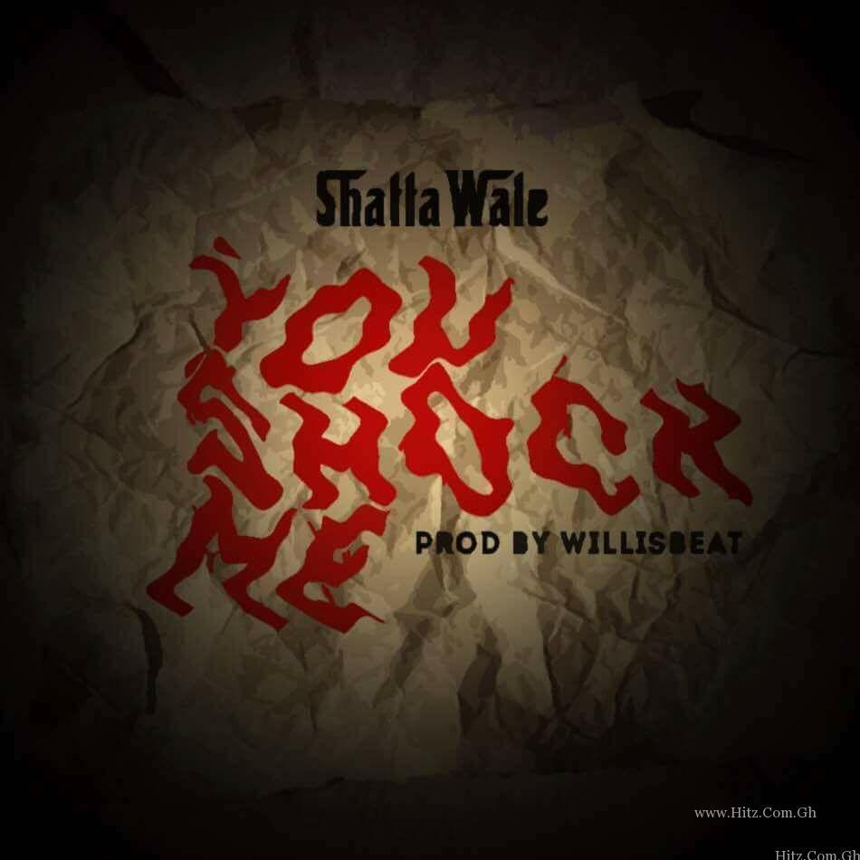 Shatta Wale – You Shock Me (Prod. by Williesbeats)