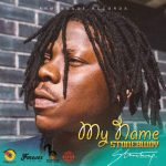 Stonebwoy – My Name (Forever Riddim)(Prod. by Armz House Records)