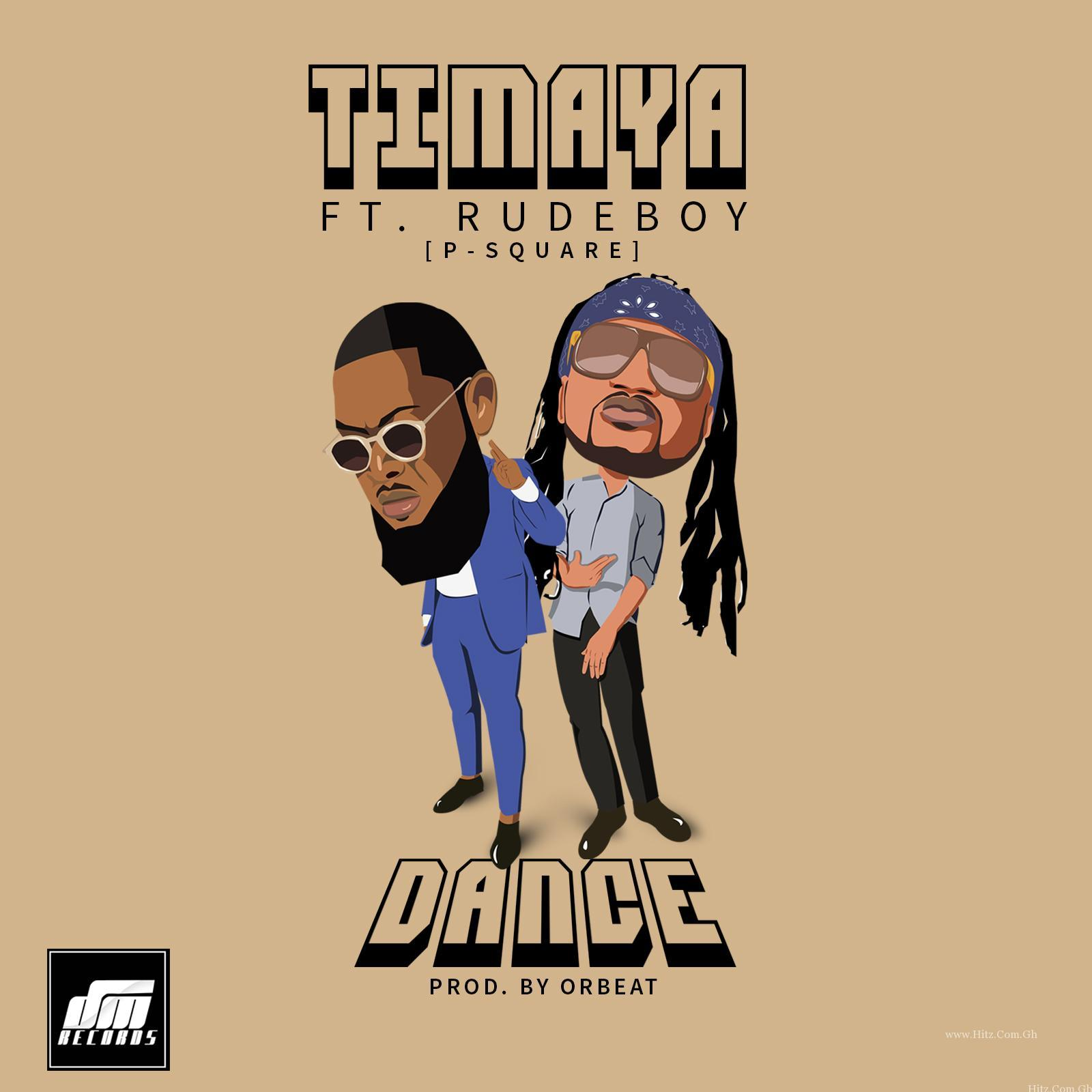 Timaya – Dance ft. Rudeboy (P-Square) (Prod By Orbeat)