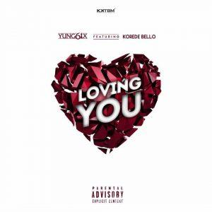 Yung6ix ft. Korede Bello – Loving You 300x300 - Yung6ix ft. Korede Bello - Loving You
