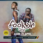 Zabel – Foolish Case feat. Apya (Prod. by Apya)