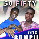 50 Fifty – Odo Bompii (Prod by RyconBeatz)