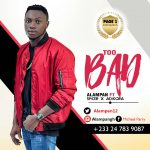 Alampan – Too Bad ft Spicer x Adikora(Prod.by Page One)